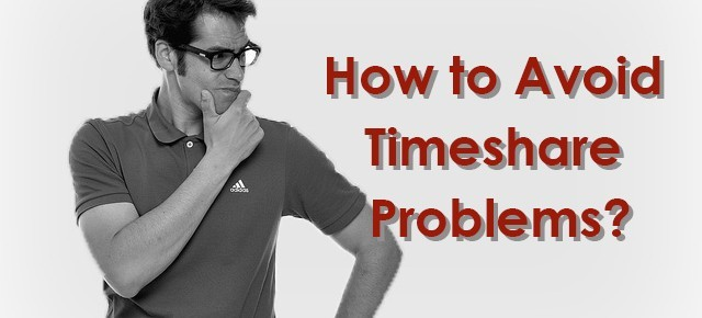 How to Avoid Timeshare Problems?